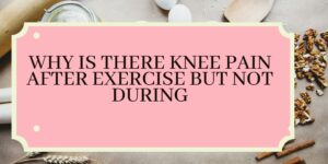Knee pain causes and remedies